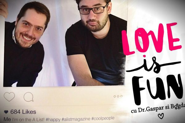 LOVE is FUN cu Doctor Gaspar